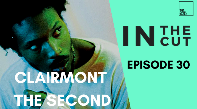 IN THE CUT EP. 30 🍦Clairmont the Second🍦