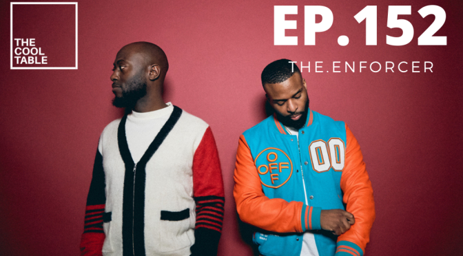The Cool Table EP.152 | 🍦THE.ENFORCER🍦