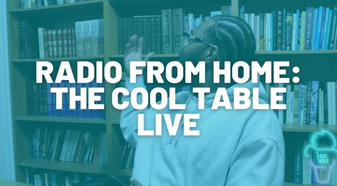 Radio from Home: The Cool Table Live