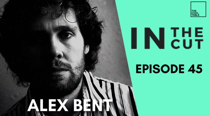 IN THE CUT EP. 45 | 🍦Alex Bent🍦