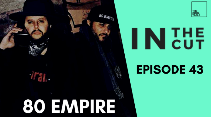 IN THE CUT EP. 43 | 🍦80 Empire🍦