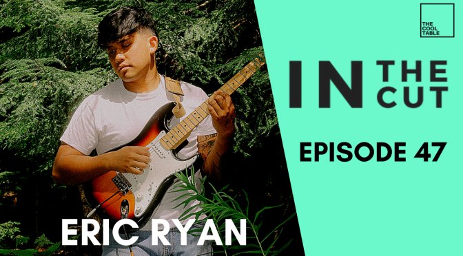 IN THE CUT EP. 47 | 🍦Eric Ryan🍦